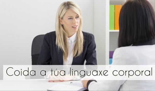 ilcanallarubens_Como coidar a túa linguaxe corporal nunha entrevista de traballo_2016