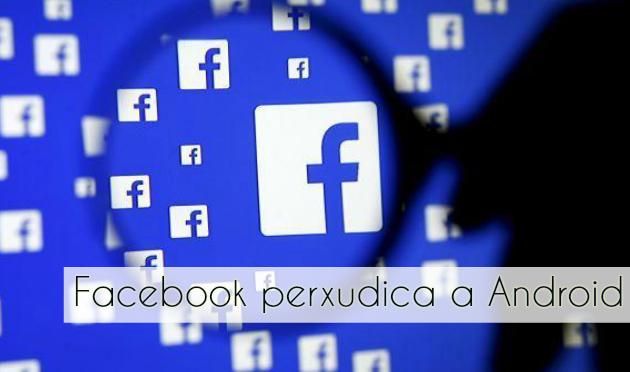 ilcanallarubens_Facebook perxudica a Android_2016