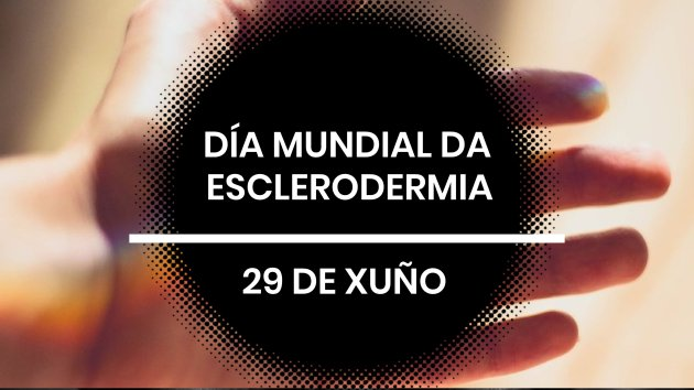 29 junio Día Mundial de la Esclerodermia